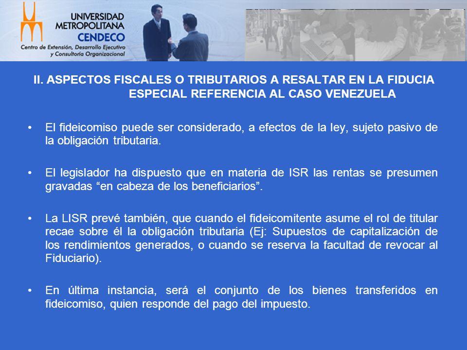 II. ASPECTOS FISCALES O TRIBUTARIOS A RESALTAR EN LA FIDUCIA ESPECIAL REFERENCIA AL CASO VENEZUELA