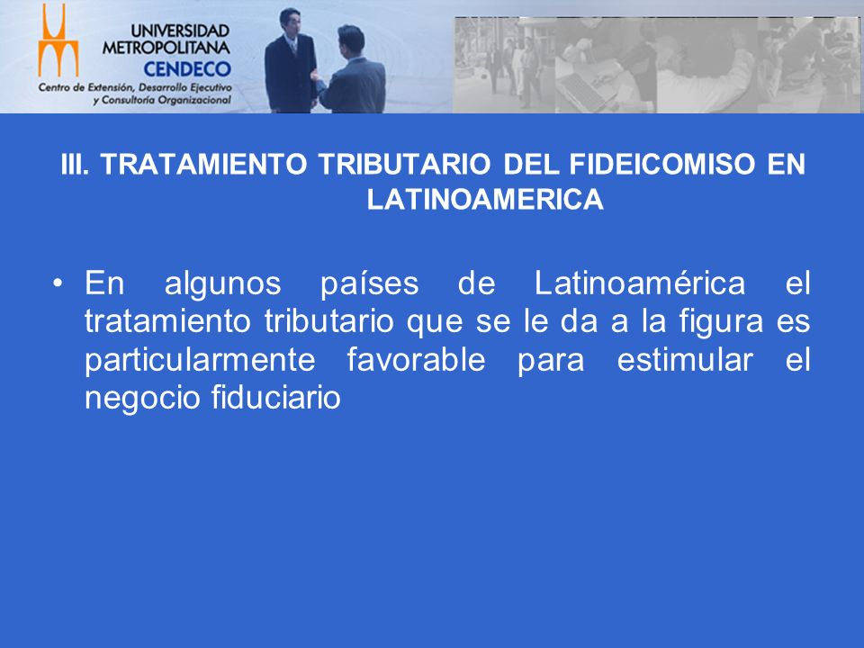 III. TRATAMIENTO TRIBUTARIO DEL FIDEICOMISO EN LATINOAMERICA