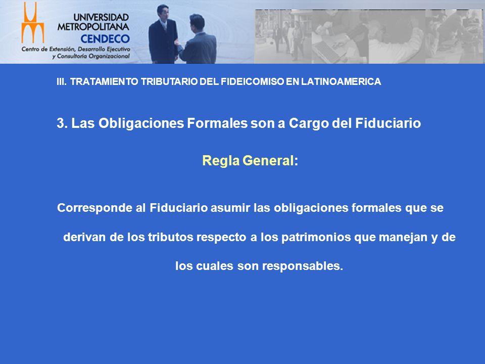 3. Las Obligaciones Formales son a Cargo del Fiduciario