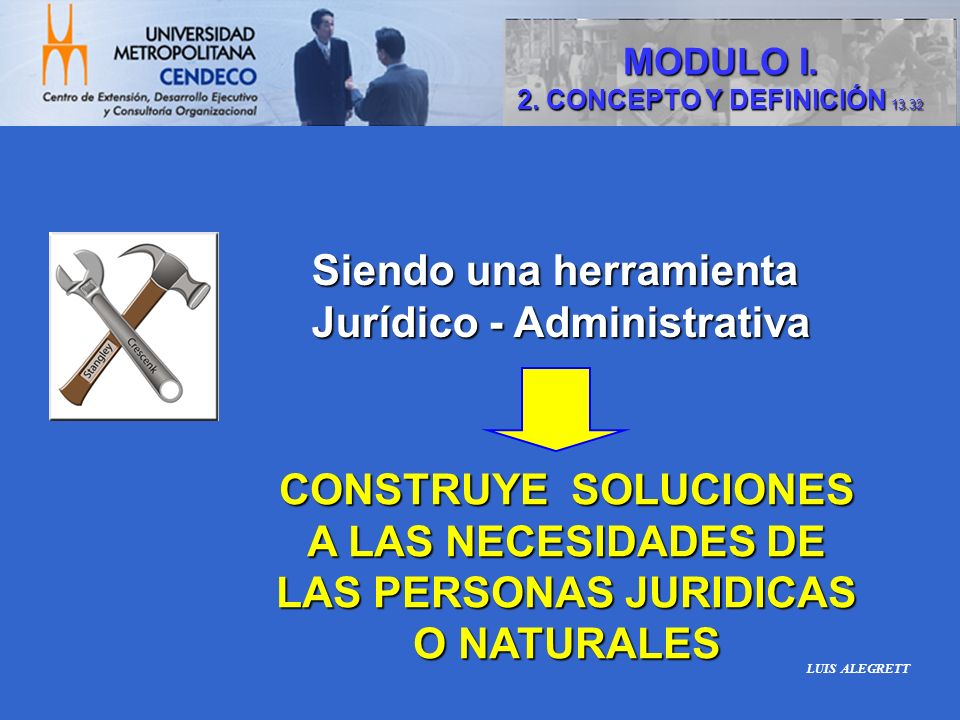 Siendo una herramienta Jurídico - Administrativa