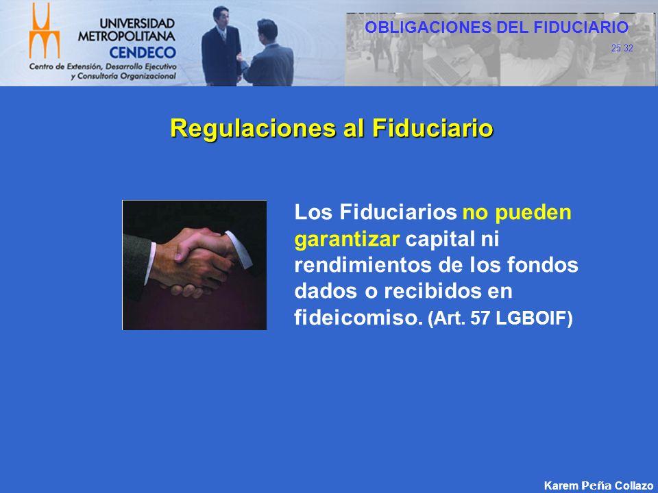 OBLIGACIONES DEL FIDUCIARIO Regulaciones al Fiduciario