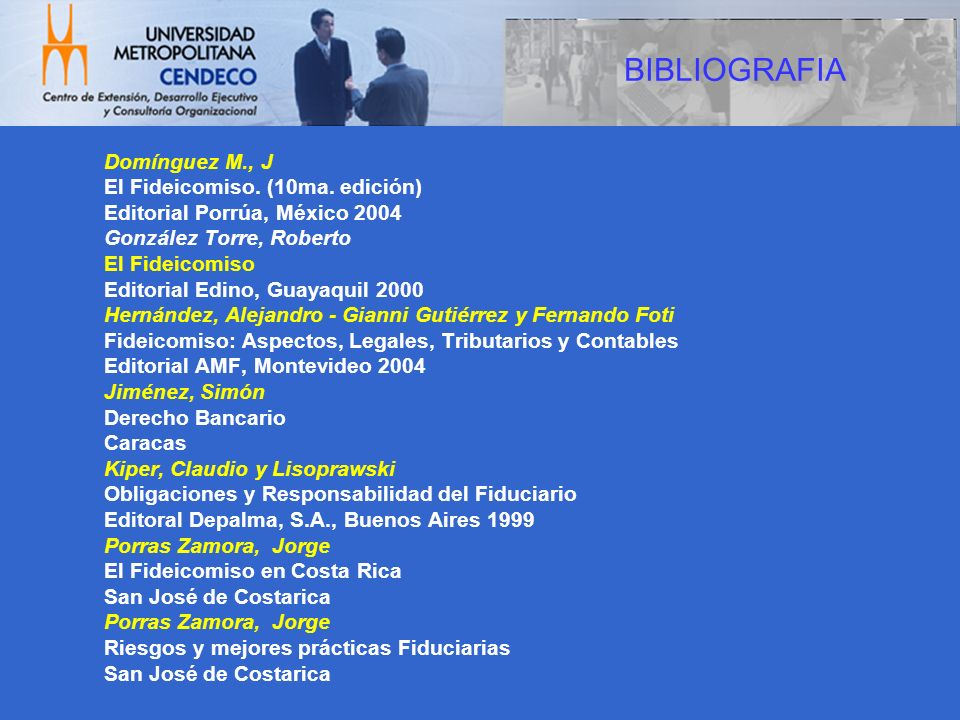 BIBLIOGRAFIA Domínguez M., J El Fideicomiso. (10ma. edición)