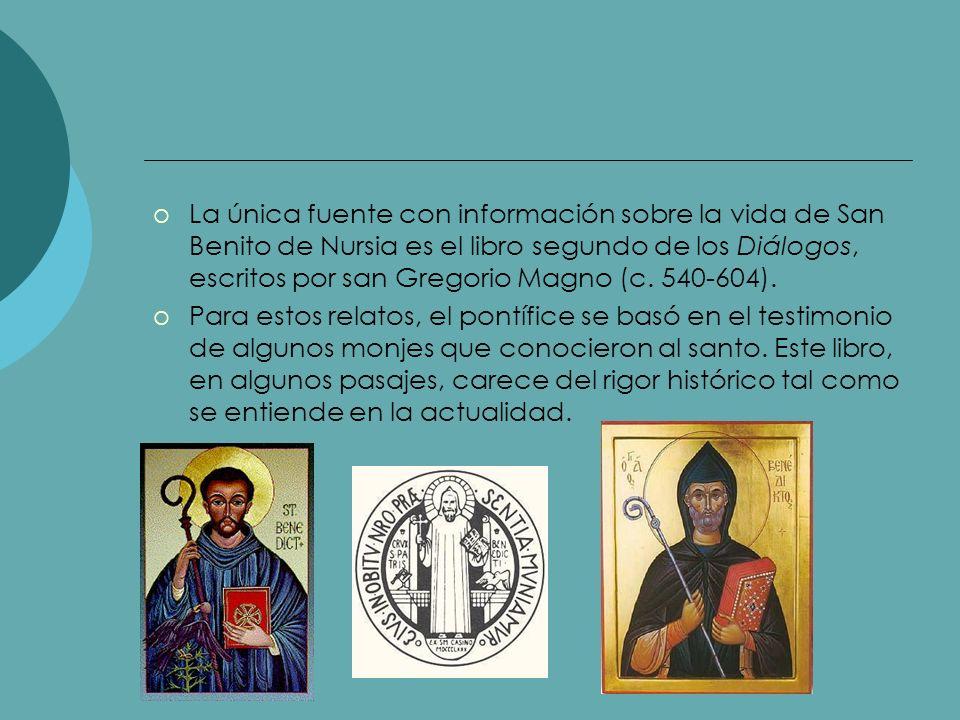 La única fuente con información sobre la vida de San Benito de Nursia es el libro segundo de los Diálogos, escritos por san Gregorio Magno (c. 540-604).