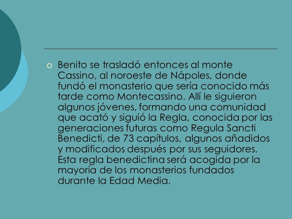 Benito se trasladó entonces al monte Cassino, al noroeste de Nápoles, donde fundó el monasterio que sería conocido más tarde como Montecassino.