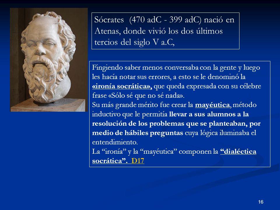 Sócrates (470 adC - 399 adC) nació en Atenas, donde vivió los dos últimos tercios del siglo V a.C,