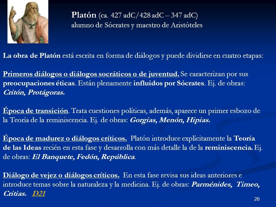 Platón (ca. 427 adC/428 adC – 347 adC) alumno de Sócrates y maestro de Aristóteles