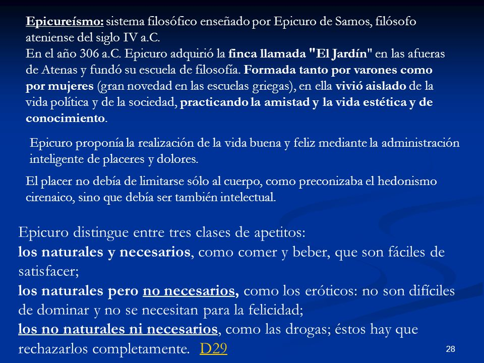 Epicuro distingue entre tres clases de apetitos: