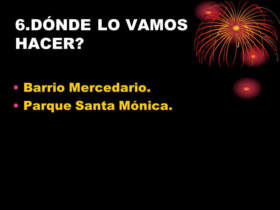 6.DÓNDE LO VAMOS HACER Barrio Mercedario. Parque Santa Mónica.