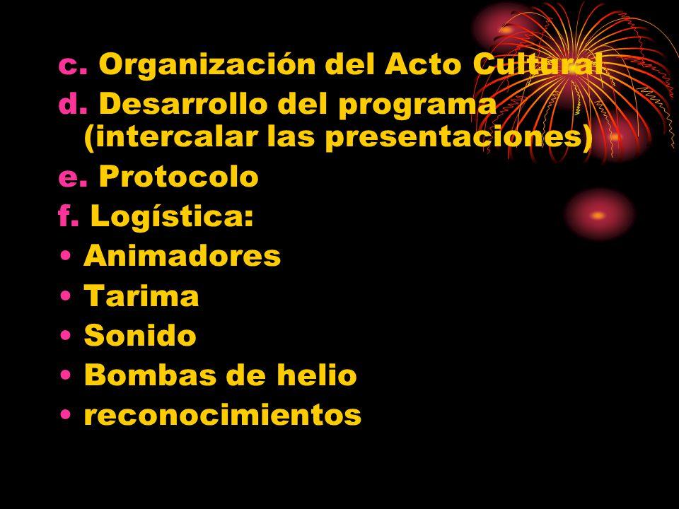 c. Organización del Acto Cultural