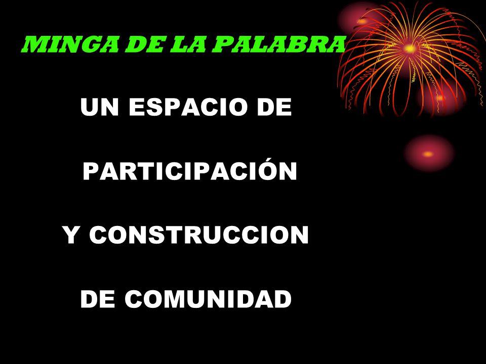 MINGA DE LA PALABRA UN ESPACIO DE PARTICIPACIÓN Y CONSTRUCCION DE COMUNIDAD