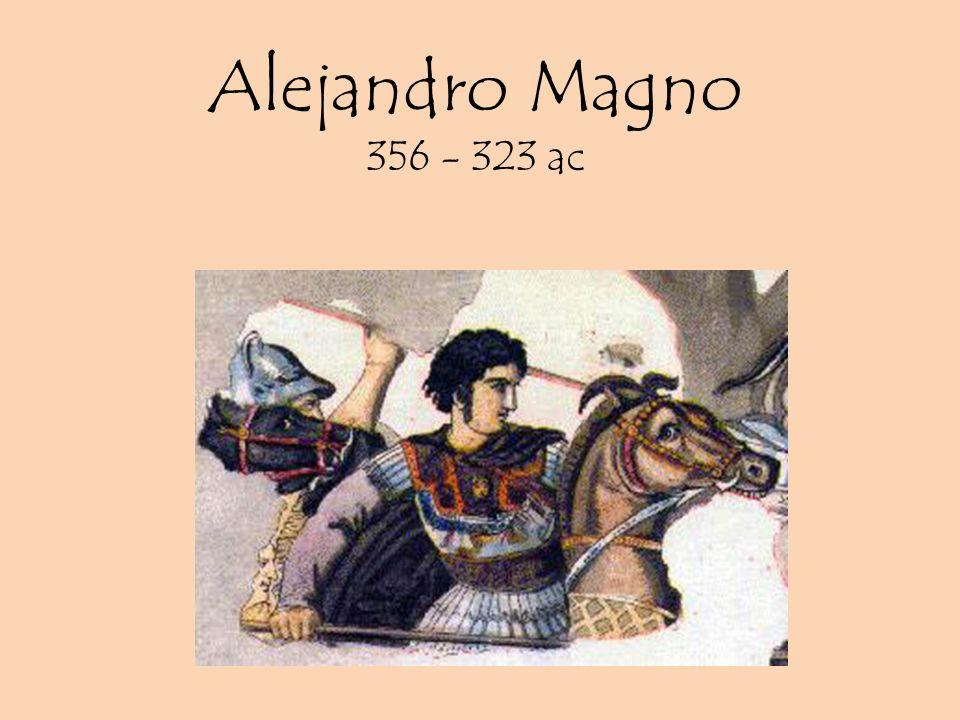 Alejandro Magno 356 - 323 ac