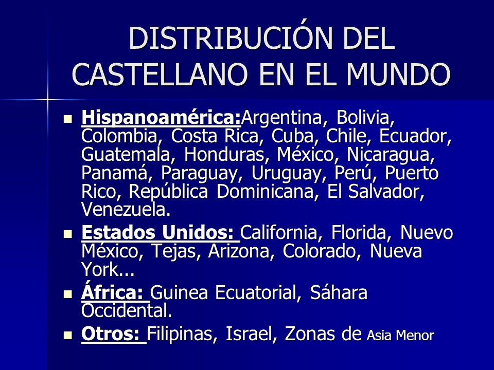 DISTRIBUCIÓN DEL CASTELLANO EN EL MUNDO