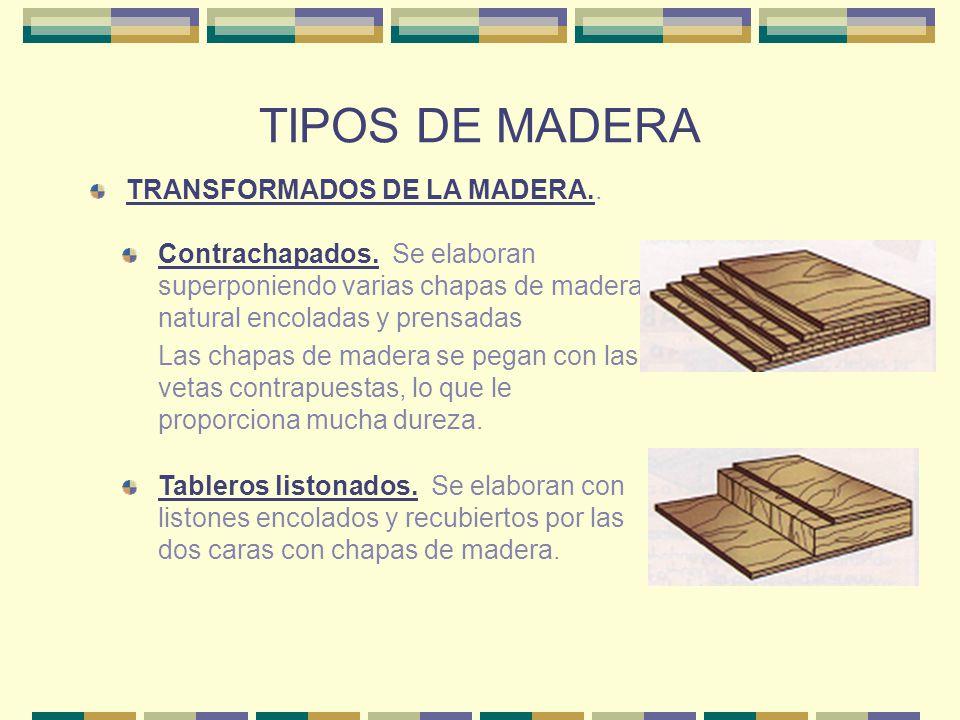 TIPOS DE MADERA TRANSFORMADOS DE LA MADERA..