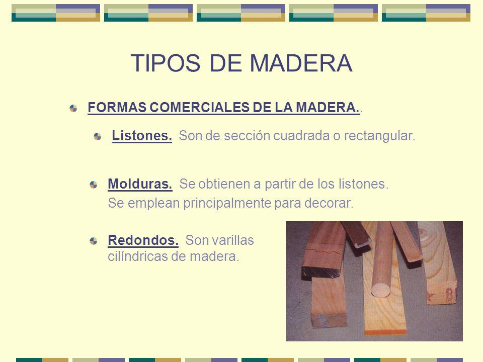 TIPOS DE MADERA FORMAS COMERCIALES DE LA MADERA..