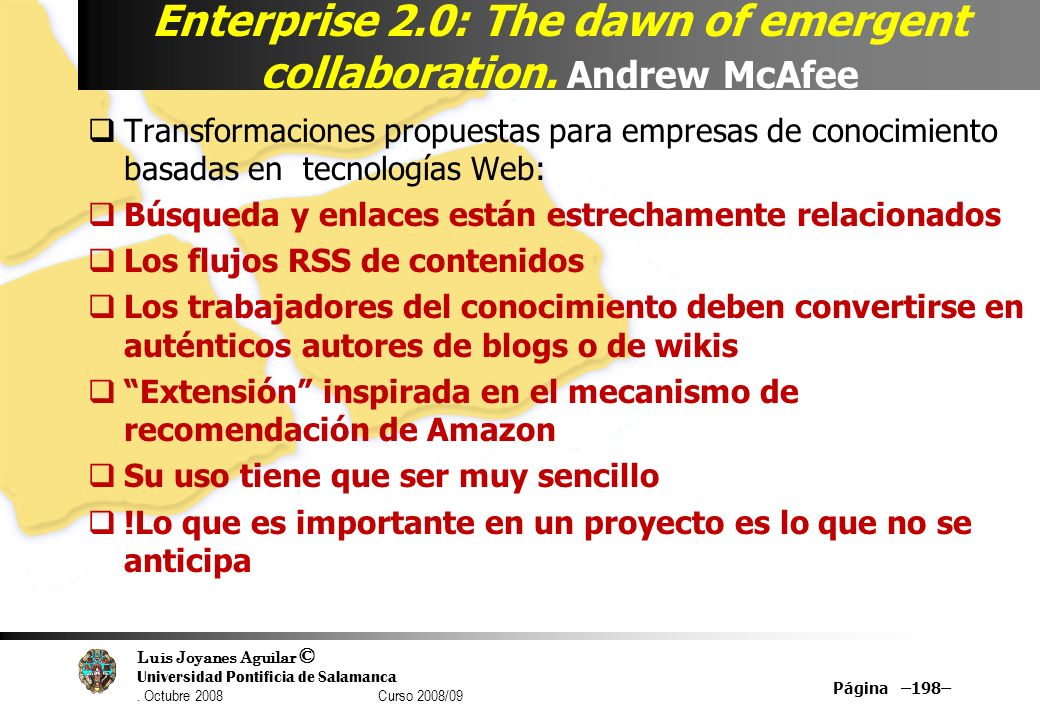 Enterprise 2.0: The dawn of emergent collaboration. Andrew McAfee