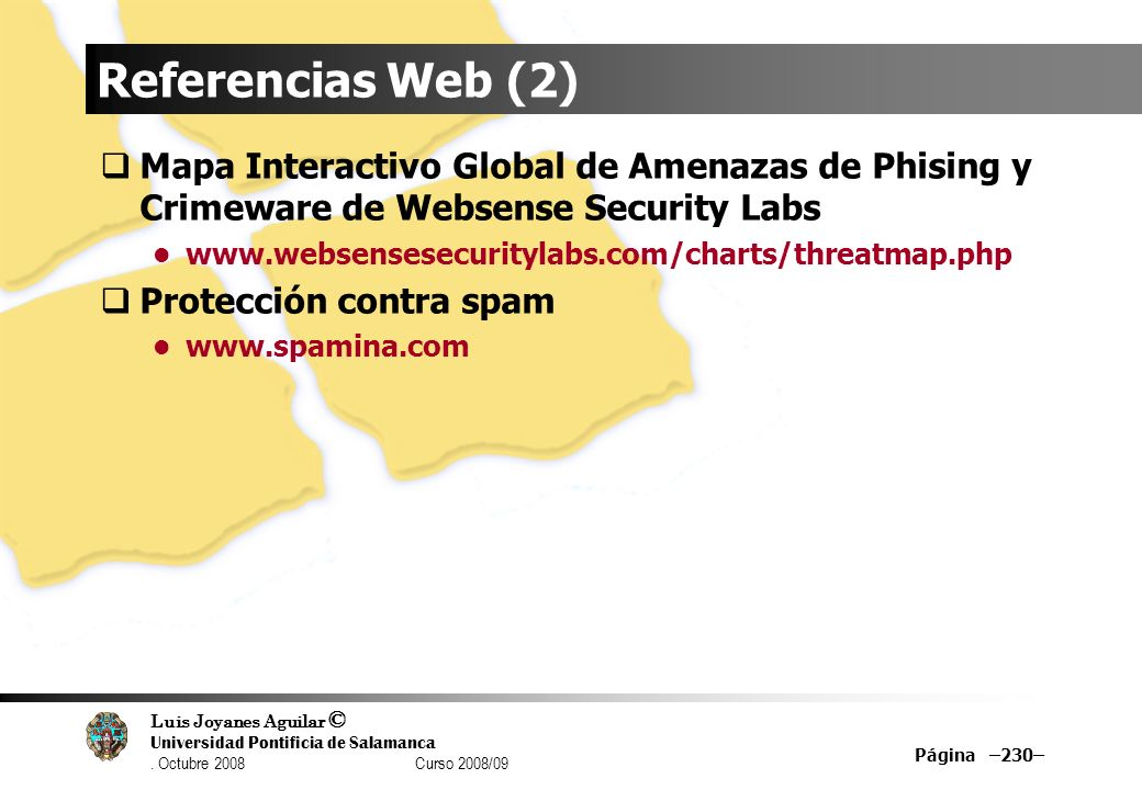 Referencias Web (2) Mapa Interactivo Global de Amenazas de Phising y Crimeware de Websense Security Labs.