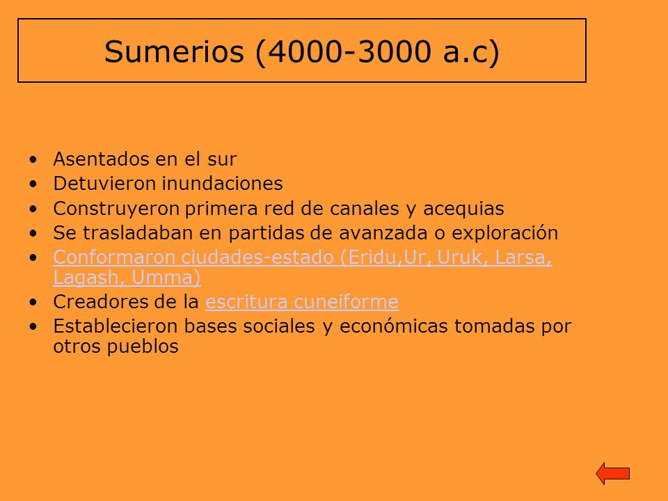 Sumerios (4000-3000 a.c) Asentados en el sur Detuvieron inundaciones