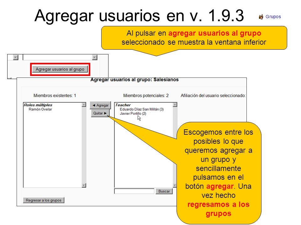 Agregar usuarios en v. 1.9.3 Al pulsar en agregar usuarios al grupo seleccionado se muestra la ventana inferior.