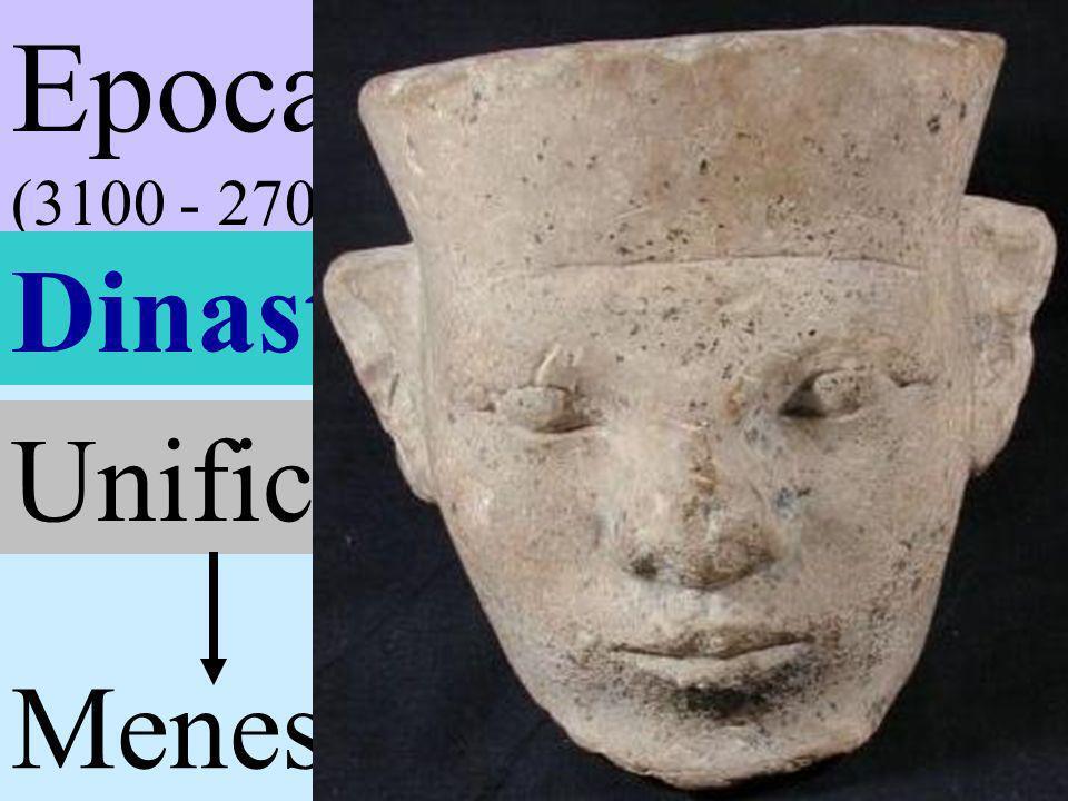 Epoca Tinita (3100 - 2700 ac) Dinastías I - II Unificación Menes