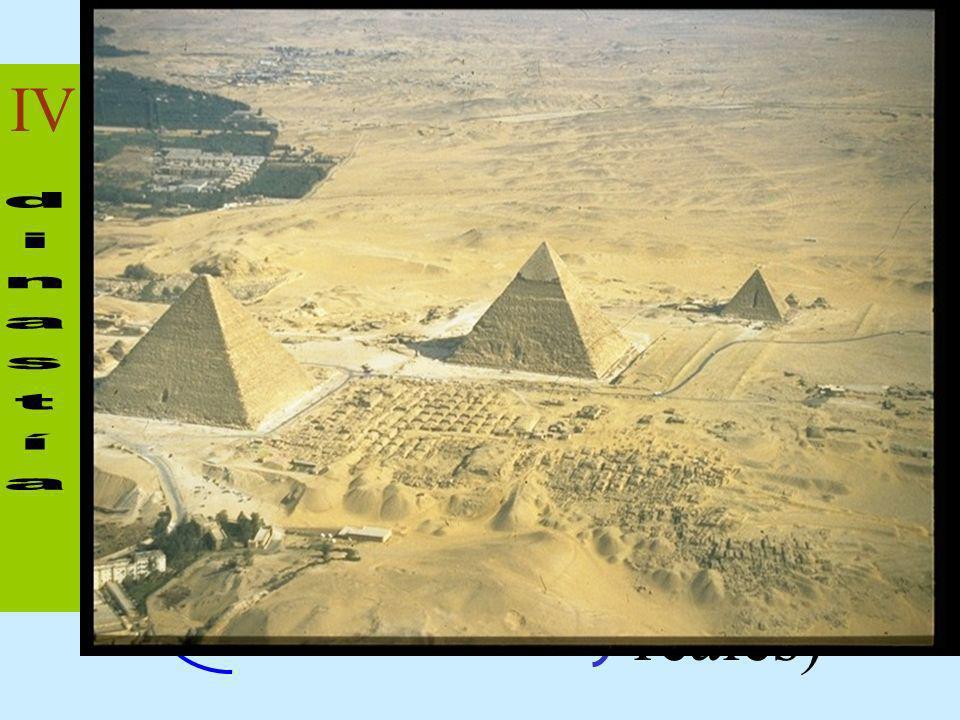 - Snefru - Kheops -Khefren -Micerino Grandes Pirámides (Tumbas reales)