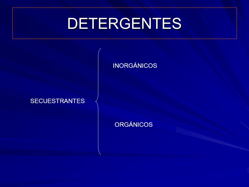 DETERGENTES INORGÁNICOS SECUESTRANTES ORGÁNICOS