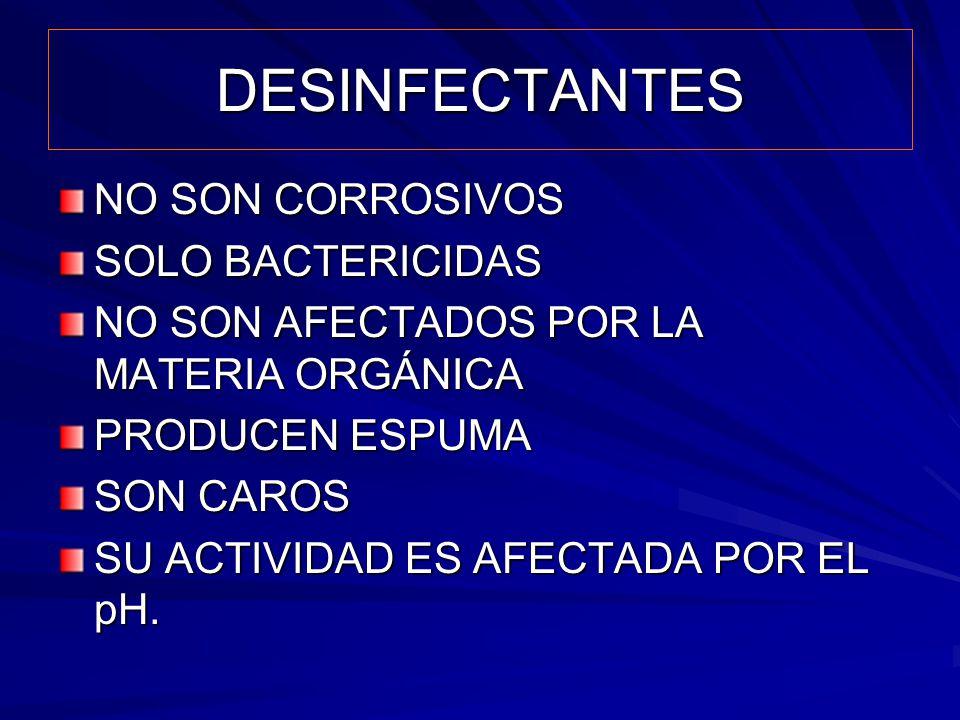 DESINFECTANTES NO SON CORROSIVOS SOLO BACTERICIDAS