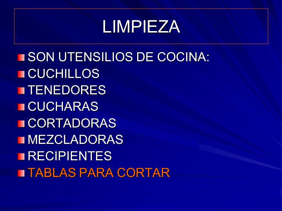 LIMPIEZA SON UTENSILIOS DE COCINA: CUCHILLOS TENEDORES CUCHARAS
