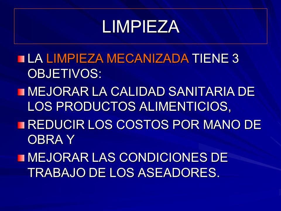 LIMPIEZA LA LIMPIEZA MECANIZADA TIENE 3 OBJETIVOS: