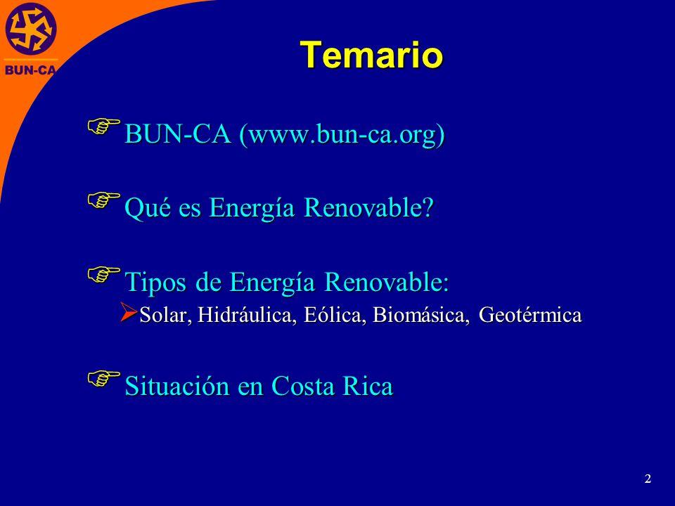 Temario BUN-CA (www.bun-ca.org) Qué es Energía Renovable