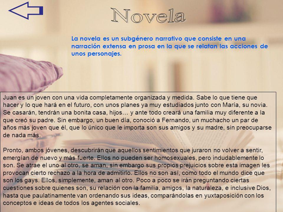 Novela La novela es un subgénero narrativo que consiste en una narración extensa en prosa en la que se relatan las acciones de unos personajes.