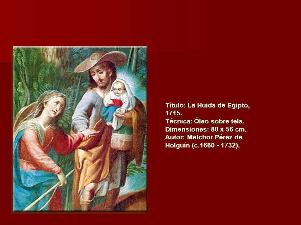 Título: La Huida de Egipto, 1715. Técnica: Óleo sobre tela