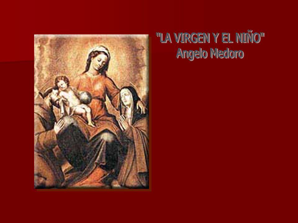 LA VIRGEN Y EL NIÑO Angelo Medoro