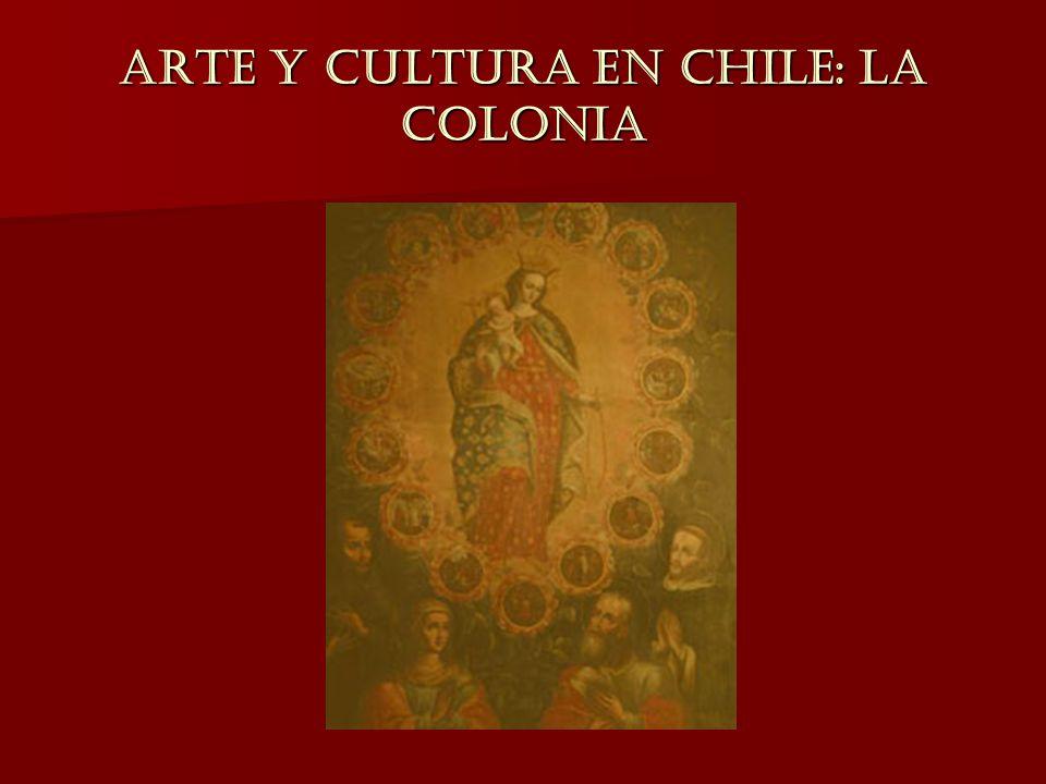 ARTE Y CULTURA EN CHILE: LA COLONIA
