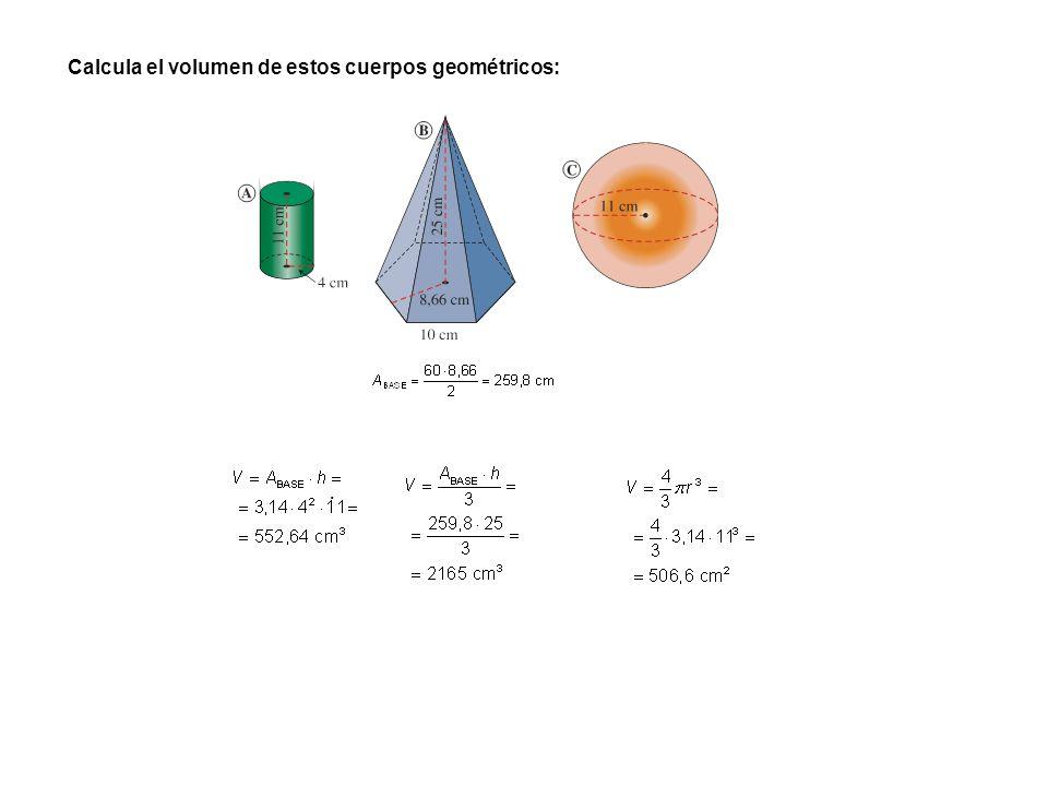 Calcula el volumen de estos cuerpos geométricos: