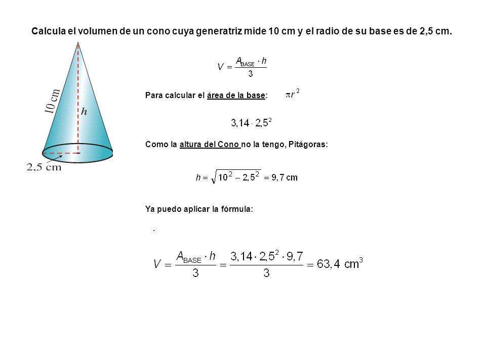 Calcula el volumen de un cono cuya generatriz mide 10 cm y el radio de su base es de 2,5 cm.