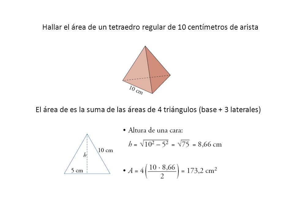Hallar el área de un tetraedro regular de 10 centímetros de arista