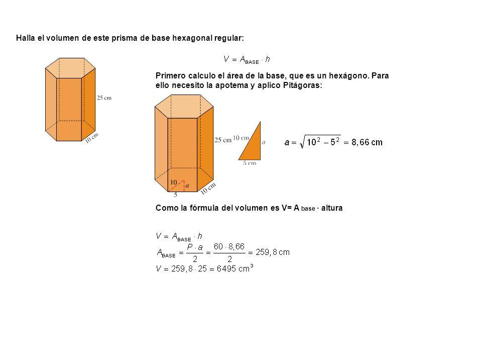 Halla el volumen de este prisma de base hexagonal regular: