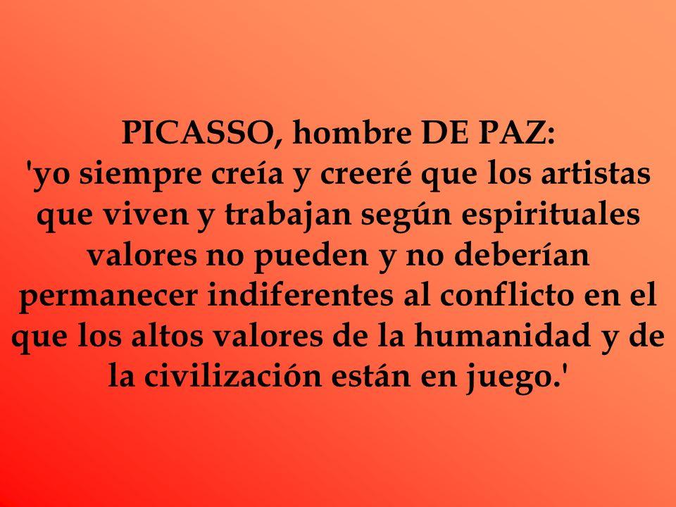 PICASSO, hombre DE PAZ: