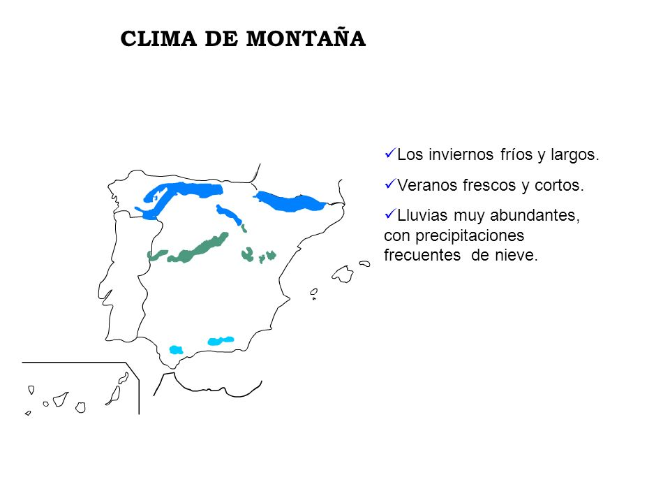 CLIMA DE MONTAÑA Los inviernos fríos y largos.