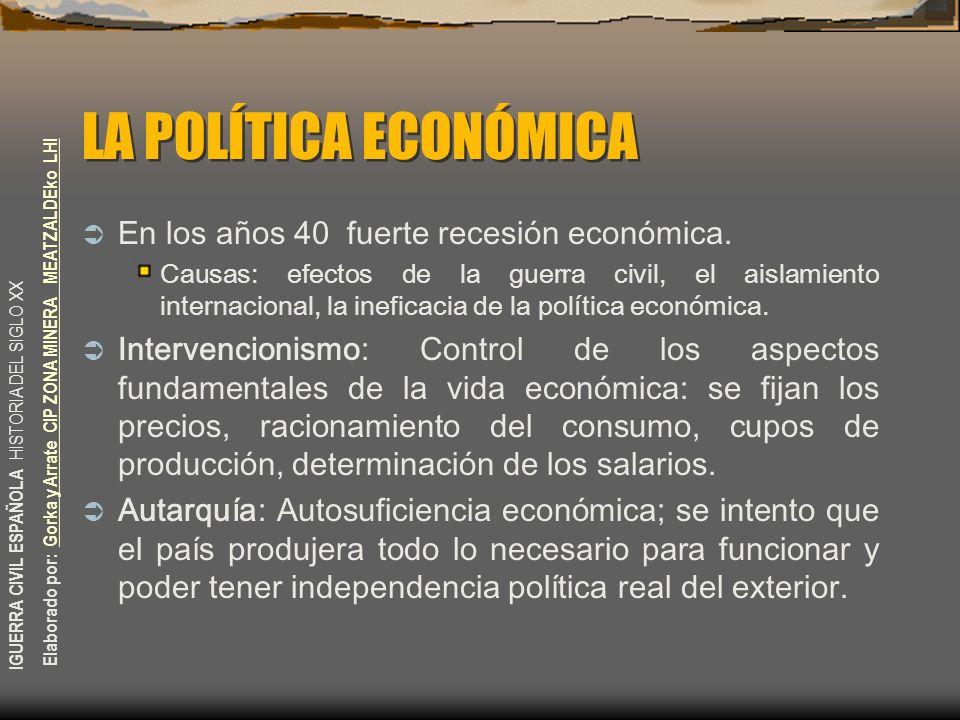 LA POLÍTICA ECONÓMICA En los años 40 fuerte recesión económica.