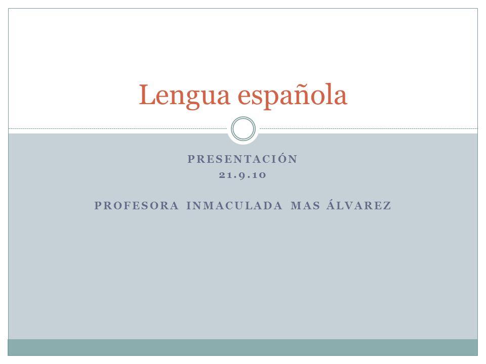 PRESENTACIÓN 21.9.10 PROFESORA INMACULADA MAS ÁLVAREZ