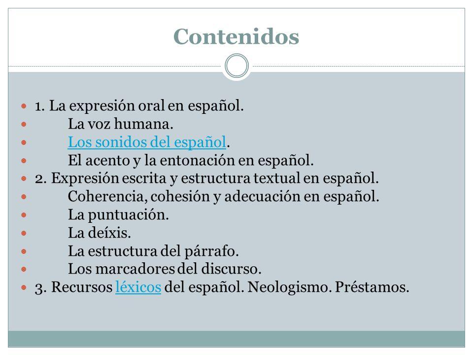 Contenidos 1. La expresión oral en español. La voz humana.