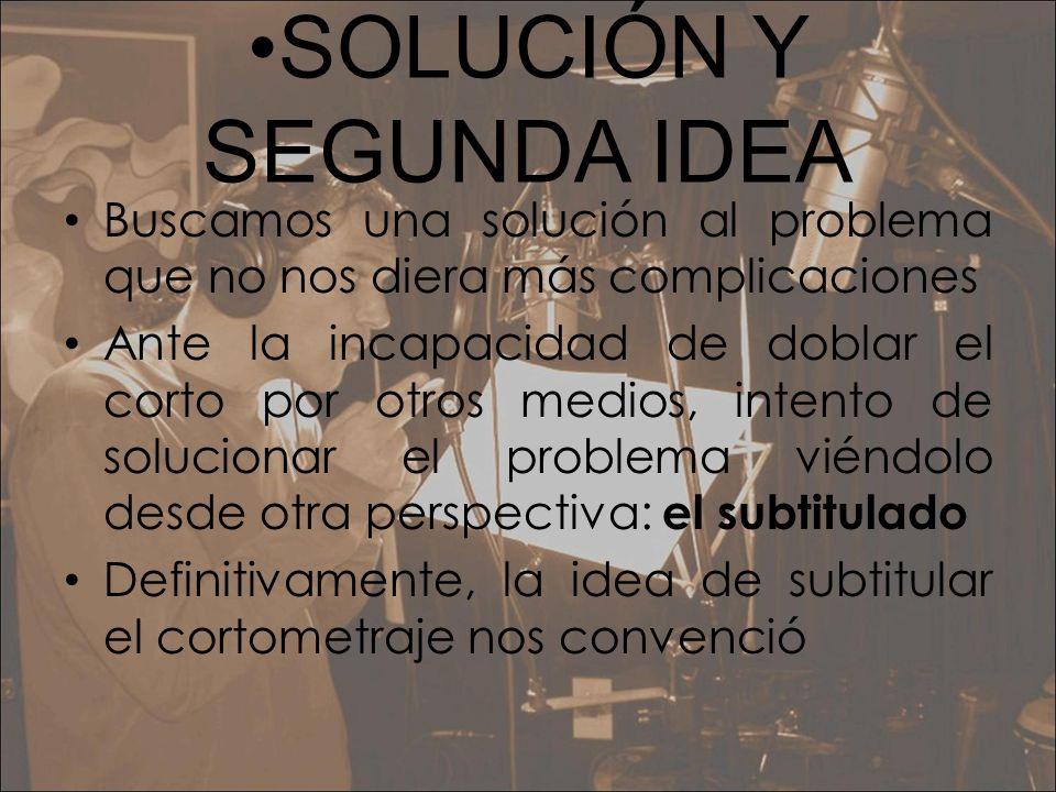 •SOLUCIÓN Y SEGUNDA IDEA