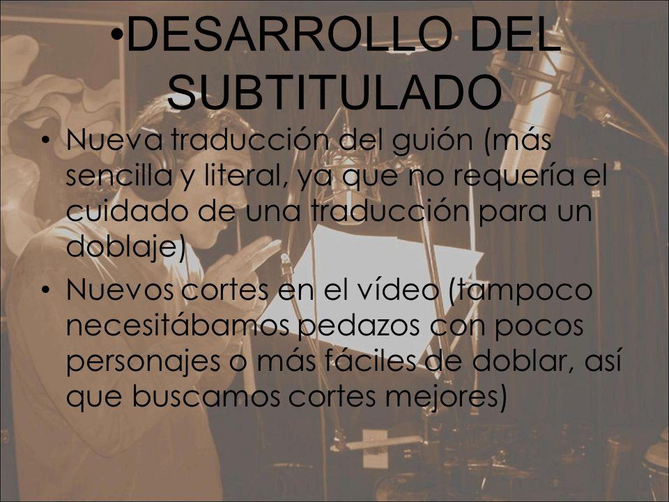 •DESARROLLO DEL SUBTITULADO