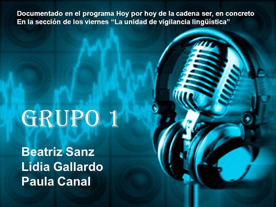 Grupo 1 Beatriz Sanz Lidia Gallardo Paula Canal