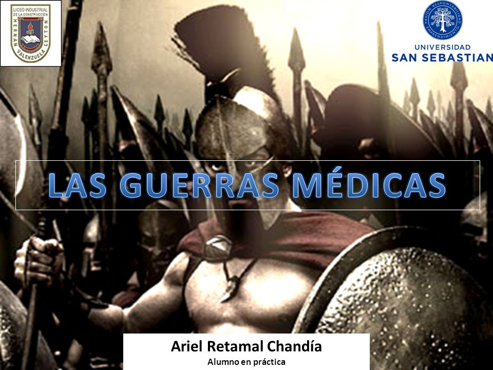 LAS GUERRAS MÉDICAS Ariel Retamal Chandía Alumno en práctica