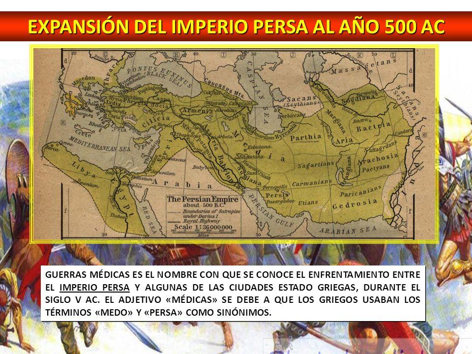 EXPANSIÓN DEL IMPERIO PERSA AL AÑO 500 AC