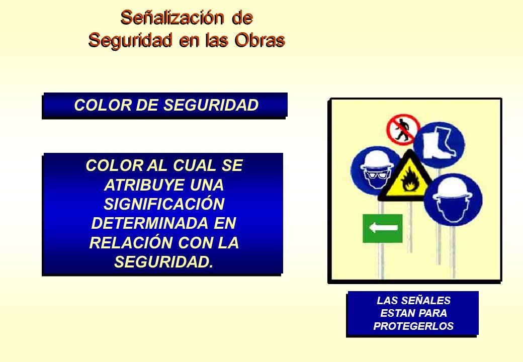 Señalización de Seguridad en las Obras COLOR DE SEGURIDAD