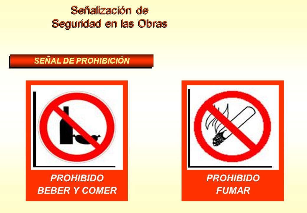 Señalización de Seguridad en las Obras PROHIBIDO BEBER Y COMER