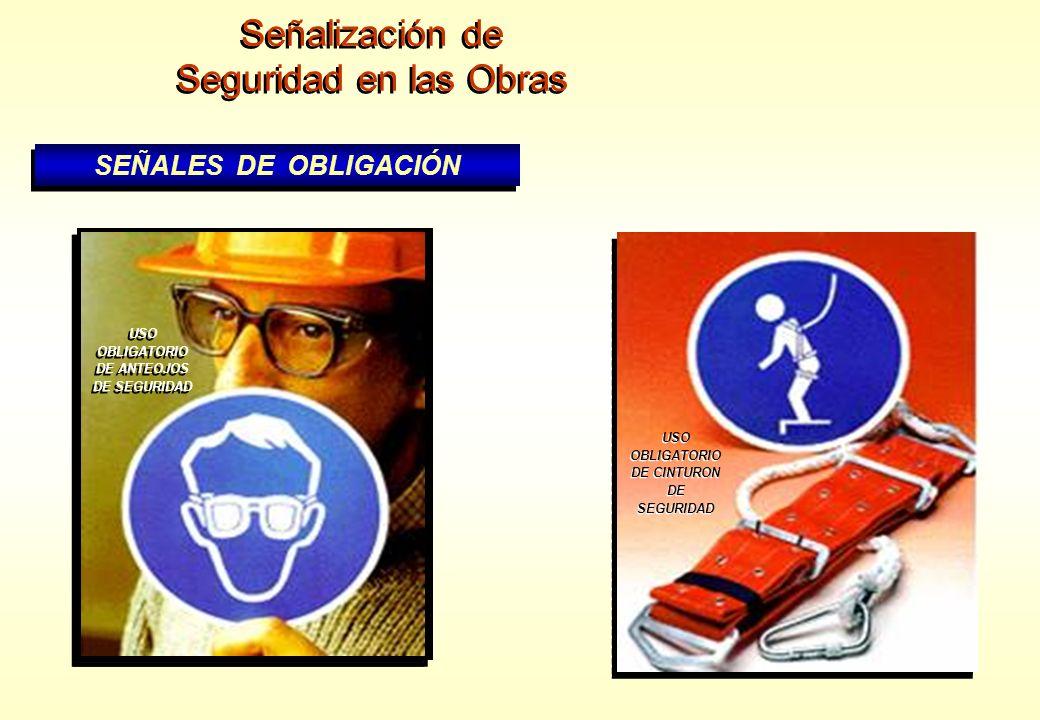 Señalización de Seguridad en las Obras SEÑALES DE OBLIGACIÓN USO